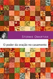 O PODER DA ORACAO NO CASAMENTO - STORMIE OMARTIAN