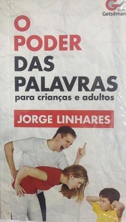 O PODER DAS PALAVRAS PARA CRIANCAS E ADULTOS - JORGE LINHARES