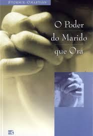 O PODER DO MARIDO QUE ORA - STORMIE OMARTIAN