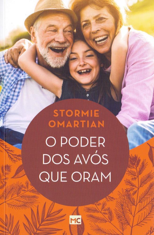 O PODER DOS AVOS QUE ORAM - STORMIE OMARTIAN