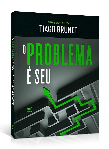 O PROBLEMA E SEU - TIAGO BRUNET