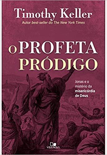 O PROFETA PRODIGO - TIMOTHY KELLER