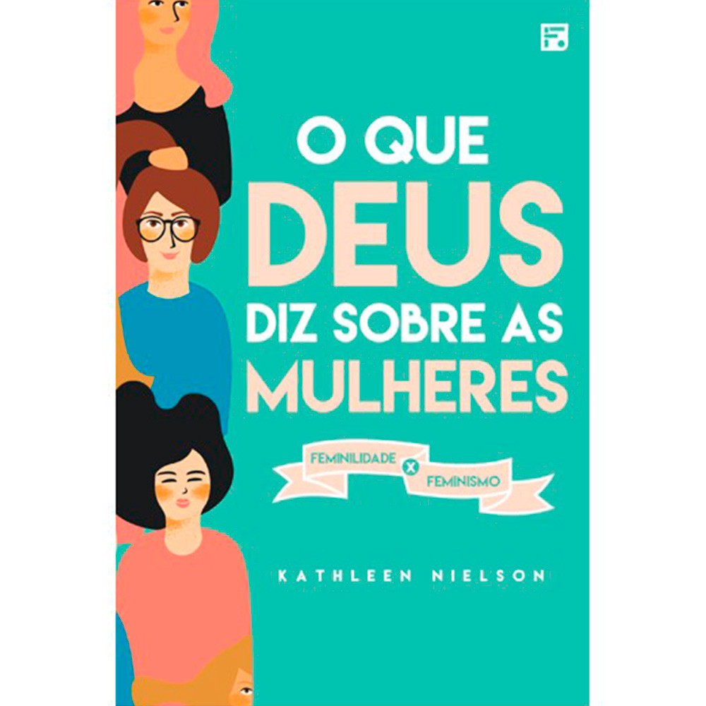O QUE DEUS DIZ SOBRE AS MULHERES - KATHLEEN NIELSON