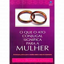 O QUE O ATO CONJUGAL SIGNIFICA PARA MULHER - TIM E BEVERLY