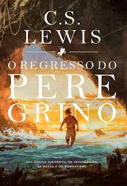 O REGRESSO DO PEREGRINO - C S LEWIS