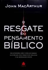 O RESGATE DO PENSAMENTO BIBLICO - JOHN MACARTHUR