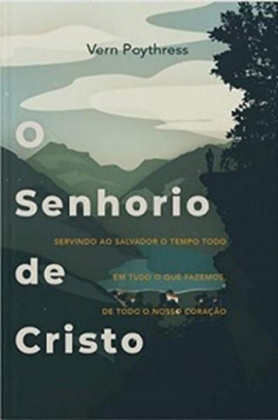 O SENHORIO DE CRISTO  - VERN POYTHRESS