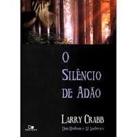 O SILENCIO DE ADAO - LARRY CRABB