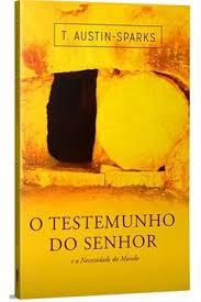 O TESTEMUNHO DO SENHOR - T AUSTIN SPARKS