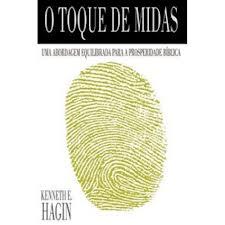 O TOQUE DE MIDAS - KENNETH E HAGIN