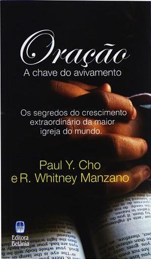 ORACAO A CHAVE DO AVIVAMENTO - PAUL Y CHO
