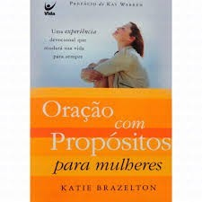 ORACAO COM PROPOSITOS PARA MULHERES - KATIE BRAZELTON