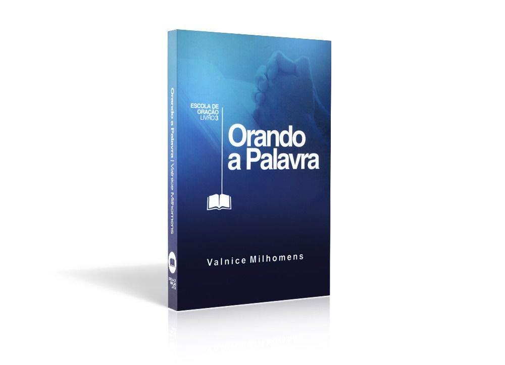 ORANDO A PALAVRA - VALNICE MILHOMENS