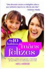 OS 10 HABITOS DAS MAES FELIZES - MEG MEEKER