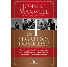 OS 4 SEGREDOS DO SUCESSO - JOHN C MAXWELL