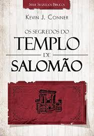 OS SEGREDOS DO TEMPLO DE SALOMAO - KEVIN J CONNER