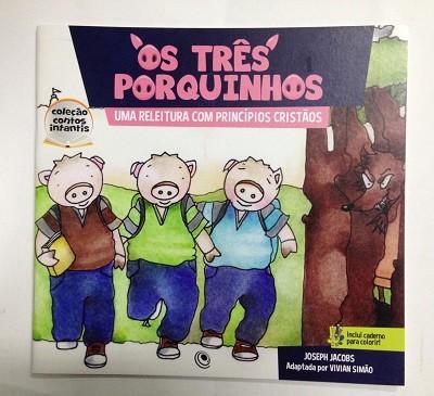 OS TRES PORQUINHOS UMA RELEITURA COM PRINCIPIOS CRISTAOS