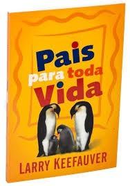 PAIS PARA TODA VIDA - LARRY KEEFAUVER