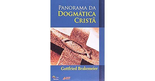 PANORAMA DOGMATICA CRISTA - GOTTFRIED BRAKEMEIER