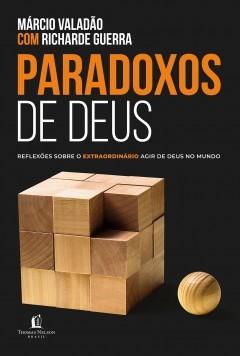 PARADOXOS DE DEUS - MARCIO VALADAO E RICHARDE GUERRA