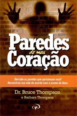 PAREDES DO MEU CORACAO - DR BRUCE THOMPSON