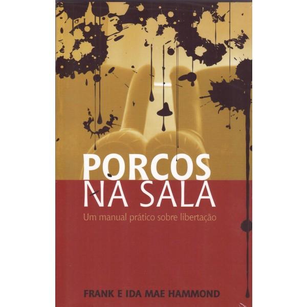 PORCOS NA SALA - FRANK E IDA MAE HAMMOND