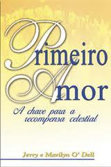 PRIMEIRO AMOR A CHAVE PARA A RECOMPESA - JERRY E MARILYN O DELL