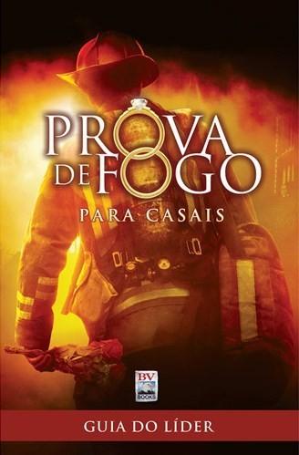 PROVA DE FOGO PARA CASAIS - GUIA DO LIDER
