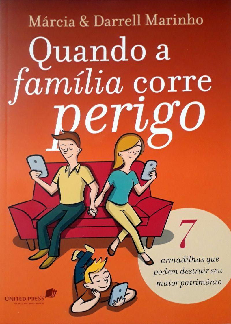 QUANDO A FAMILIA CORRE PERIGO - DARRELL MARINHO