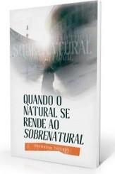 QUANDO O NATURAL SE RENDE AO SOBRENATURAL - DRUMMOND LACERDA