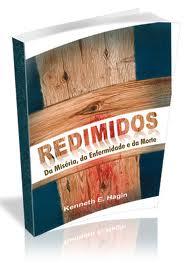 REDIMIDOS DA MISERIA DA ENFERMIDADE - KENNETH E HAGIN