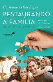 RESTAURANDO A FAMILIA - HERNANDES DIAS LOPES