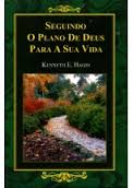 SEGUINDO O PLANO DE DEUS PARA A SUA VIDA - KENNETH E HAGIN
