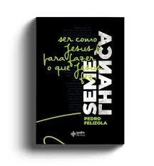 SEMELHANCA - PEDRO FELIZOLA