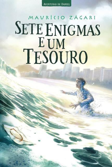 SETE ENIGMAS E UM TESOURO - MAURICIO ZAGARI