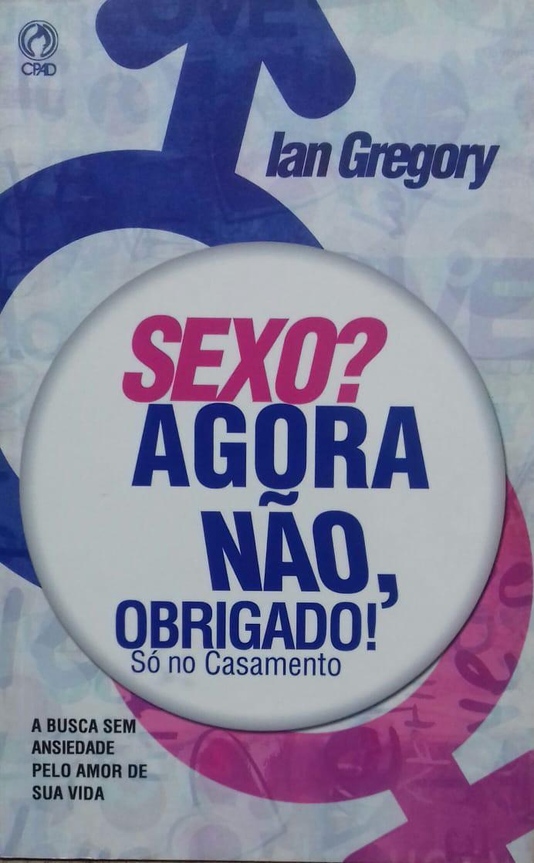 SEXO AGORA NAO OBRIGADO SO NO CASAMENTO - IAN GREGORY