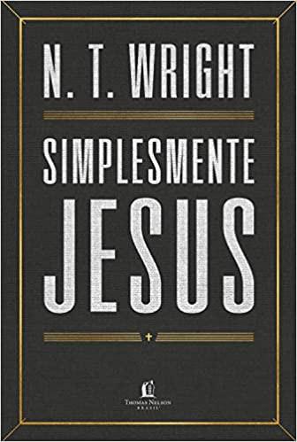 SIMPLESMENTE JESUS - N T WRIGHT