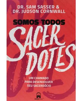 SOMOS TODOS SACERDOTES - DR SAM SASSER