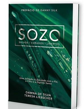 SOZO SALVOS CURADOS LIBERTOS - DAWNA DE SILVA
