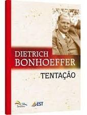 TENTACAO - DIETRICH BONHOEFFER
