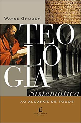 TEOLOGIA SISTEMATICA AO ALCANCE DE TODOS - WAYNE GRUDEM