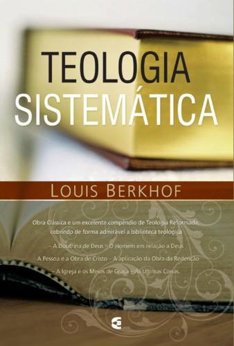TEOLOGIA SISTEMATICA - LOUIS BERKHOF
