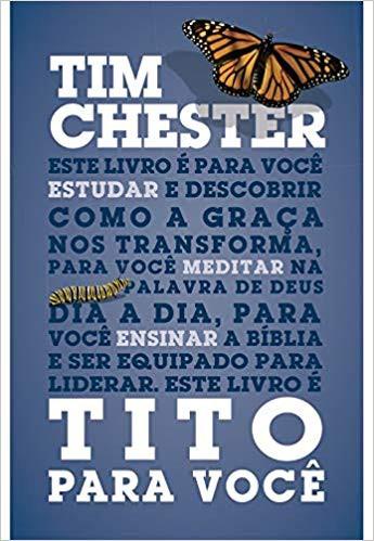 TITO PARA VOCE - TIM CHESTER
