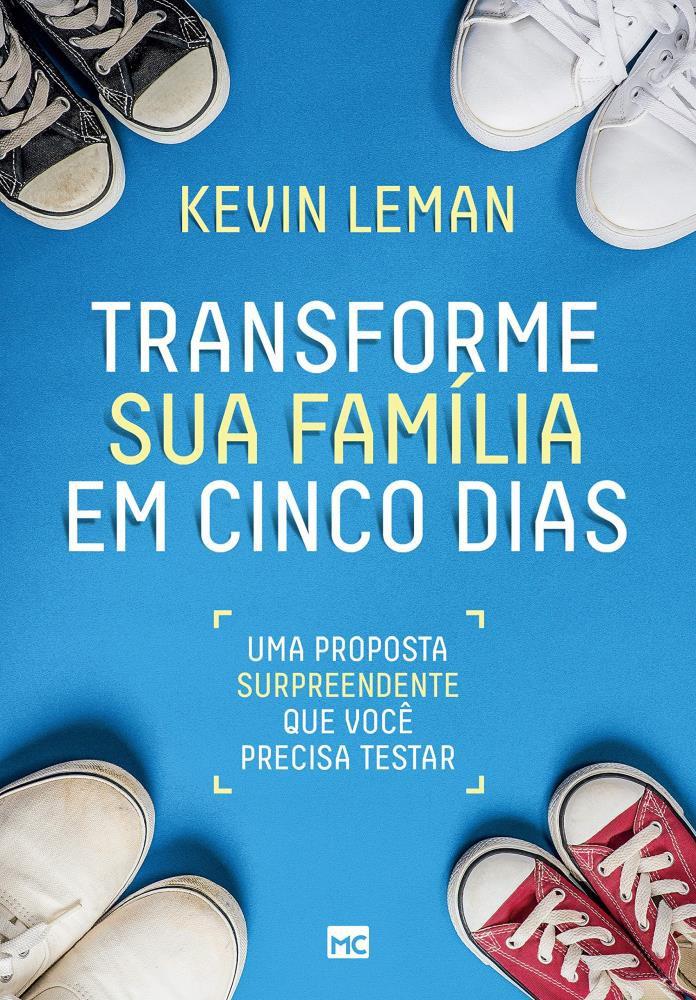 TRANSFORME SUA FAMILIA EM CINCO DIAS - KEVIN LEMAN