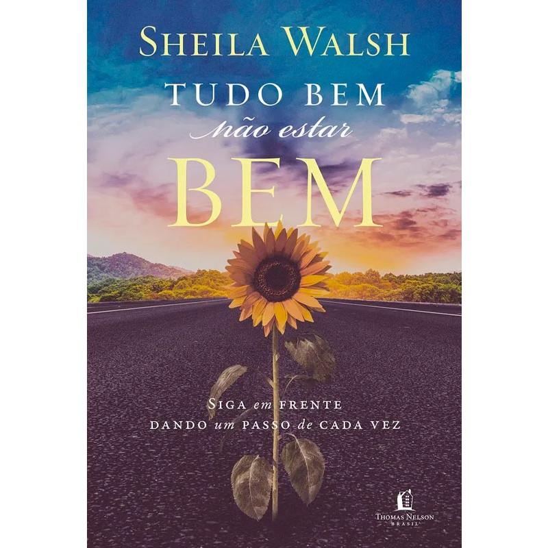 TUDO BEM NAO ESTAR BEM - SHEILA WALSH