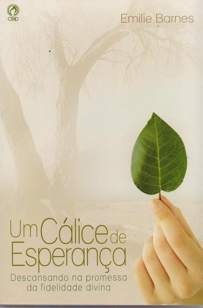UM CALICE DE ESPERANCA - EMILIE BARNES