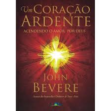 UM CORACAO ARDENTE  - JOHN BEVERE
