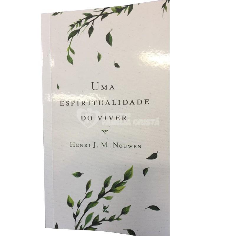UMA ESPIRITUALIDADE DO VIVER - HENRI J M NOUWEN