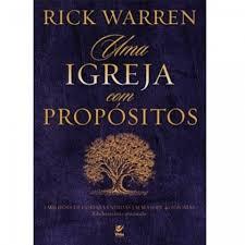 UMA IGREJA COM PROPOSITOS - RICK WARREN