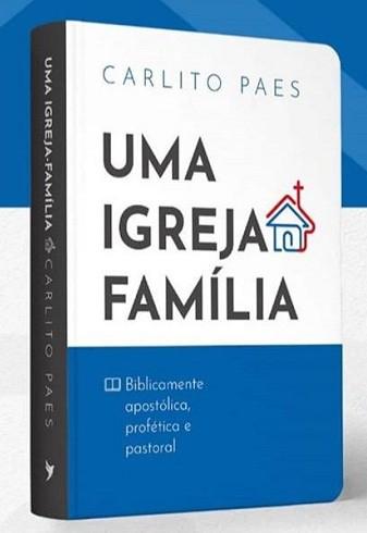 UMA IGREJA FAMILIA - CARLITO PAES